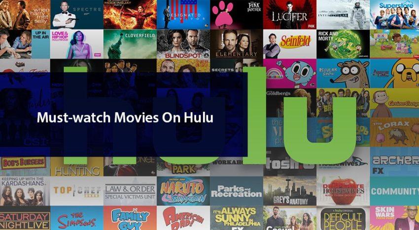 Must-watch Movies On Hulu